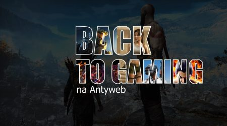 Back to Gaming z Antyweb.pl!