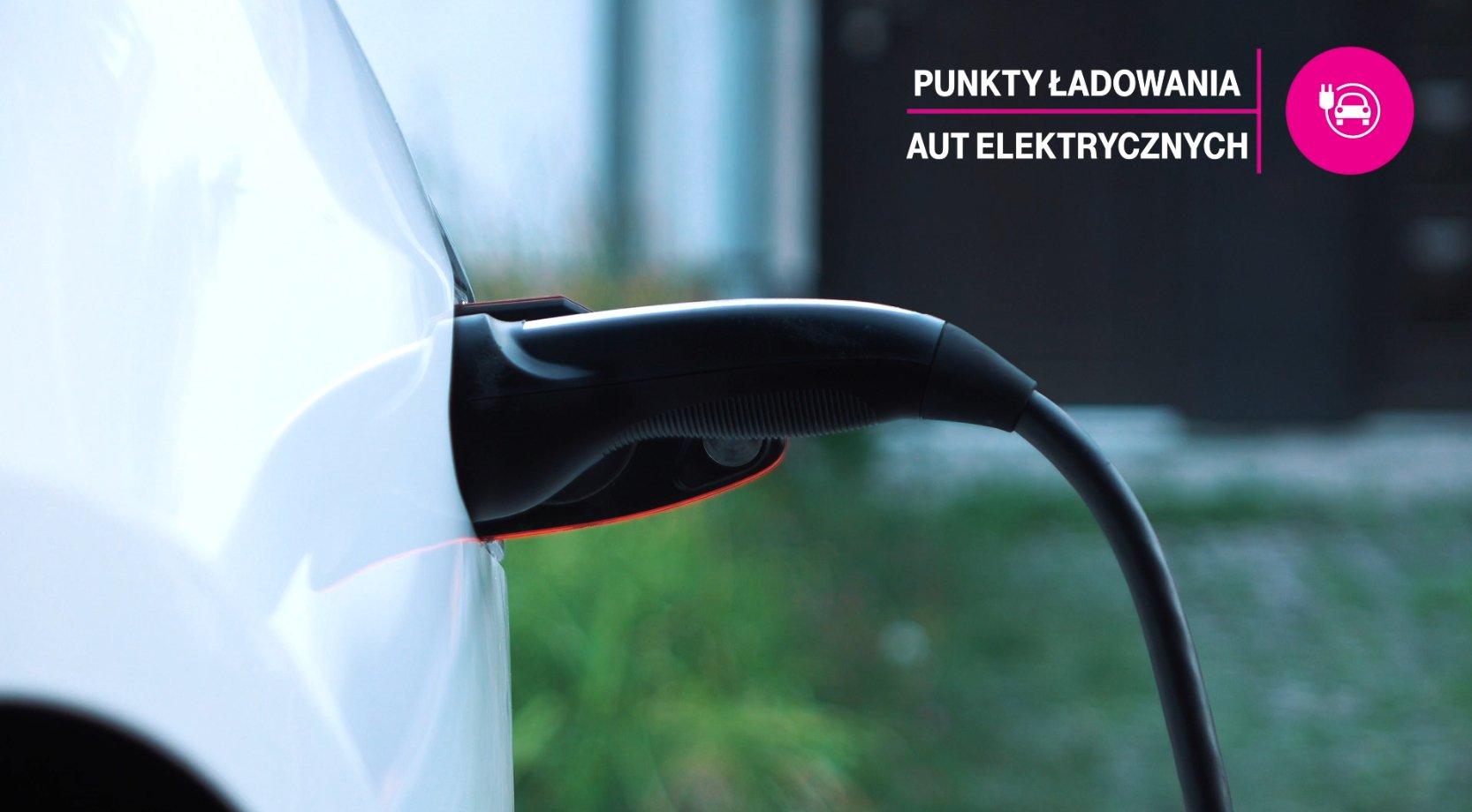 punkty ładowania aut elektrycznych