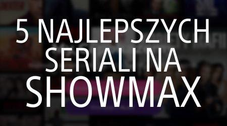 najlepsze seriale na showmax