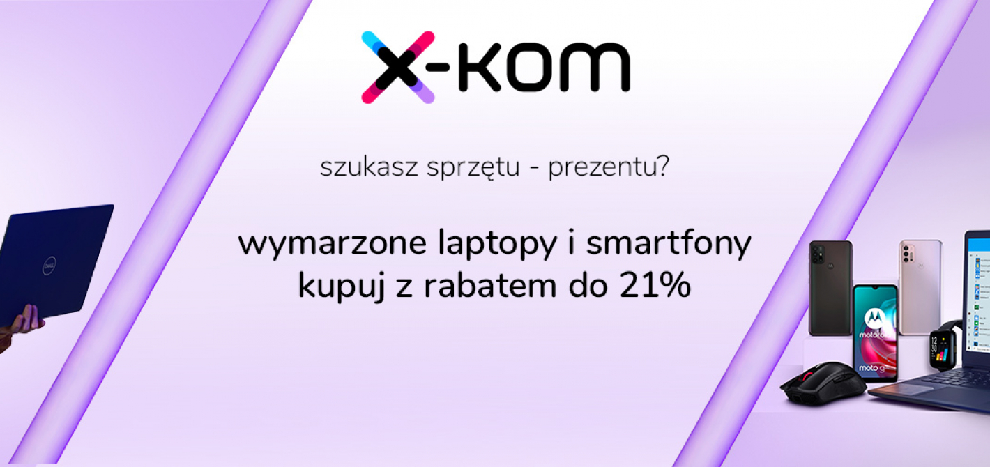 W x-komie laptopy i smartfony nawet o 21% taniej